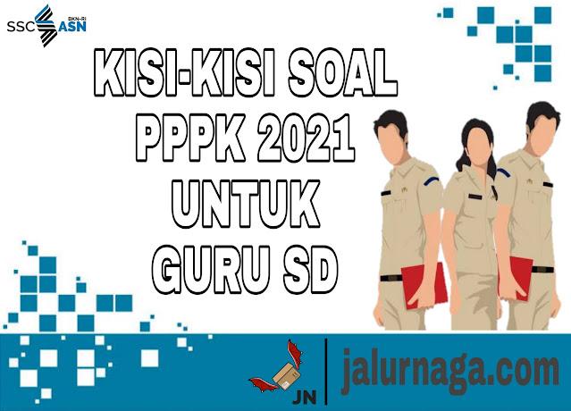 Kisi-Kisi Soal PPPK 2021 untuk Guru SD