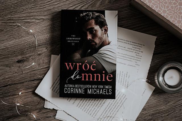 """Corinne Michaels - ,,Wróć do mnie"""" (recenzja)"""