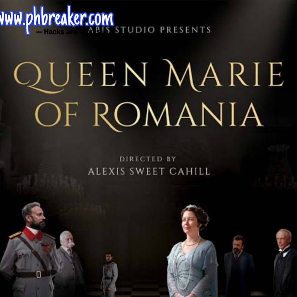 Queen Marie Of Romania 2019: Watch or Download For Free