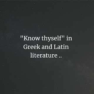 """Know thyself"" in Greek and Latin literature"