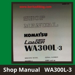 Komatsu wa300L-3 shop manual wheel loader.