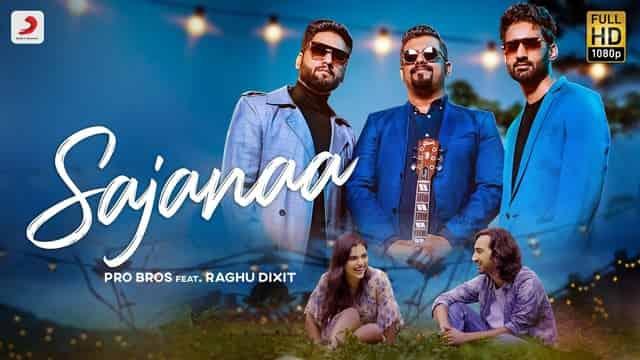 सजना Sajanaa Lyrics In Hindi - Pro Bros | Raghu Dixit