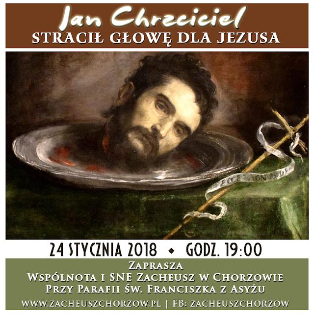 Jan Chrzciciel... stracił głowę dla Jezusa