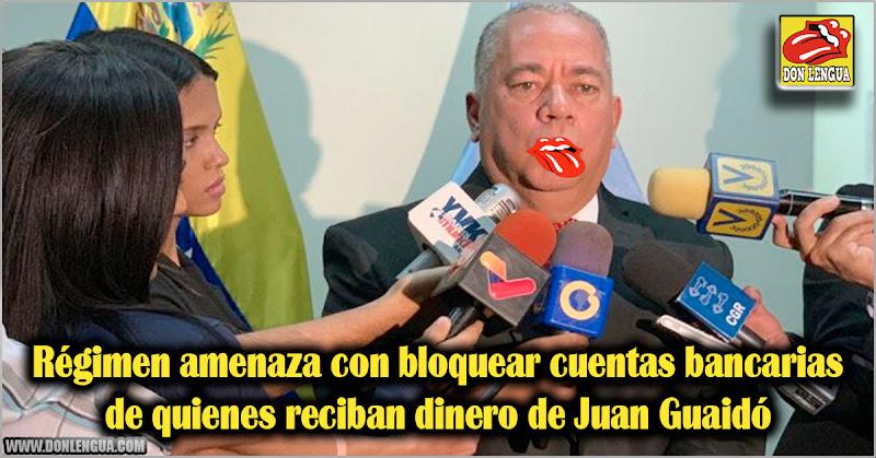 Régimen amenaza con bloquear cuentas bancarias de quienes reciban dinero de Juan Guaidó