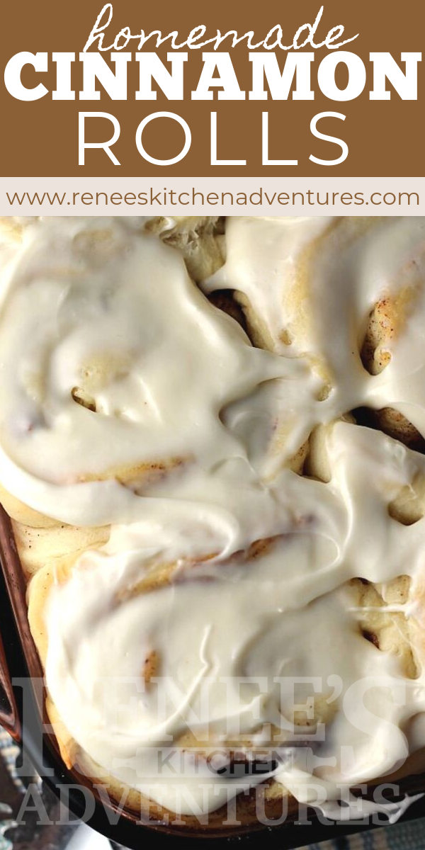 Homemade Cinnamon Rolls by Renee's Kitchen Adventures pin with image of frosted cinnamon rolls in pan and a text overlay
