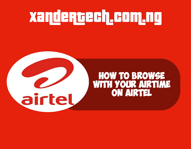 How To Browse With your Airtime On Airtel