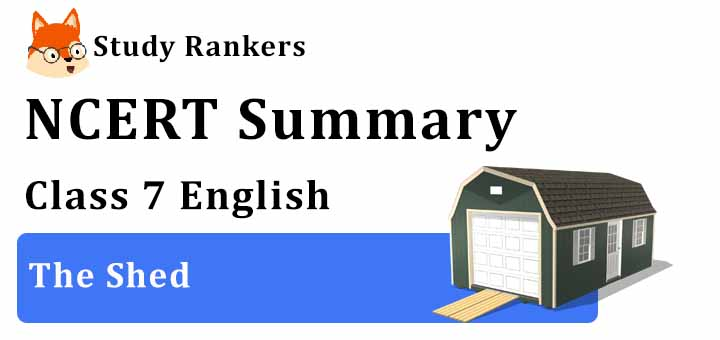 The Shed Poem Class 7 English Summary