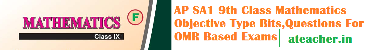 AP SA1 9th Class Mathematics Objective Type Bits,Questions For OMR Based Exams
