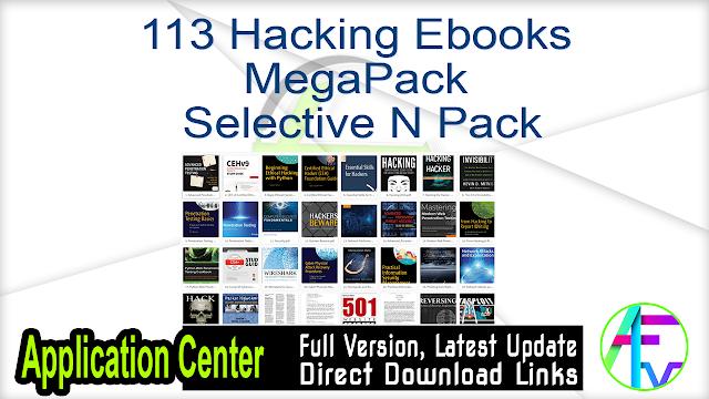 113 Hacking Ebooks MegaPack Selective N Pack