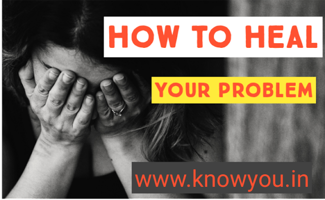 Heal Your Problem, How to Heal Your Pain, How to Heal Your Problem, Top Best Tips 2020.