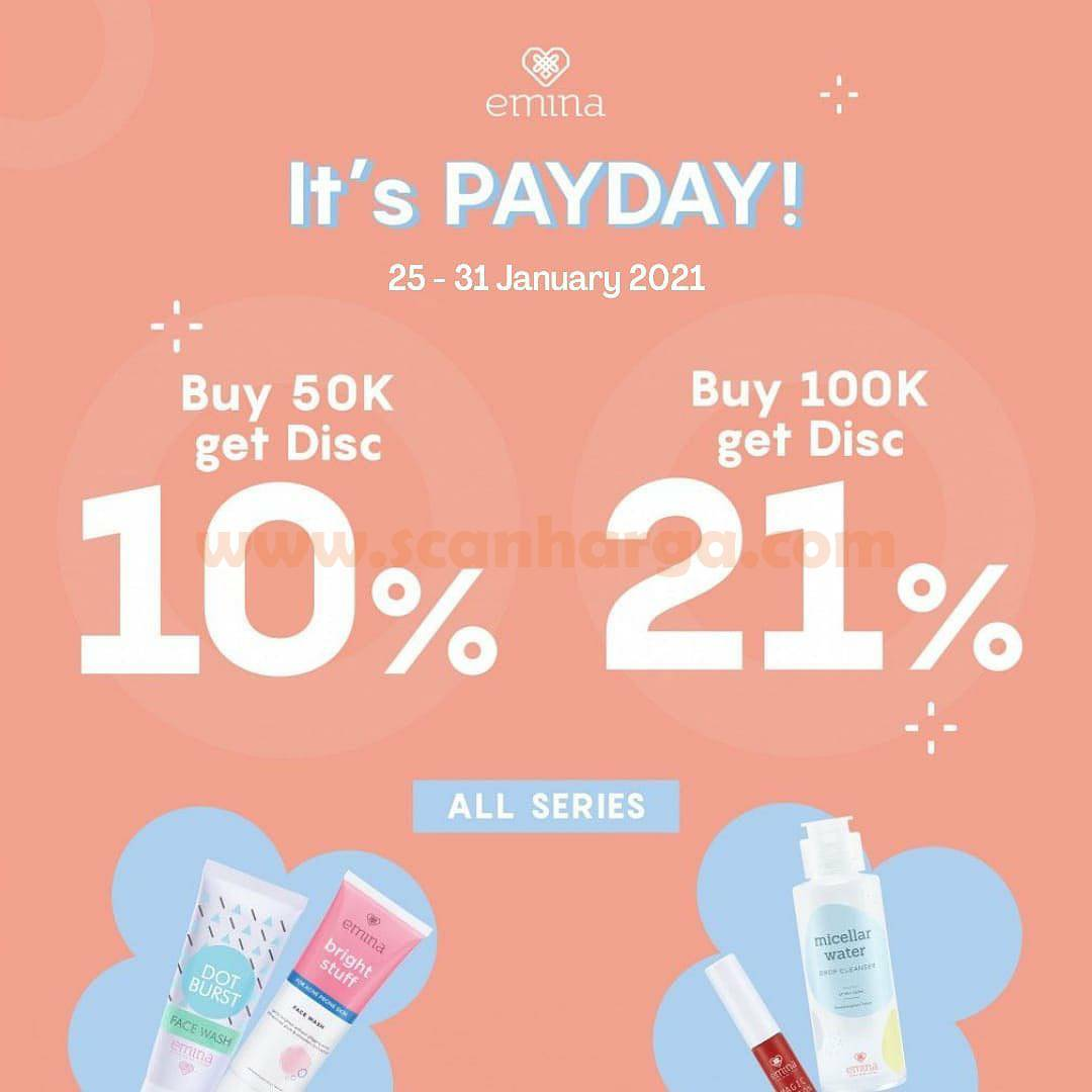EMINA Promo PAYDAY! Buy 50k Get Disc. 10%  or Buy 100k Get disc. 21% For All Series!