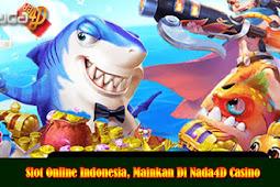 Slot Online Indonesia, Mainkan Di Nada4D Casino