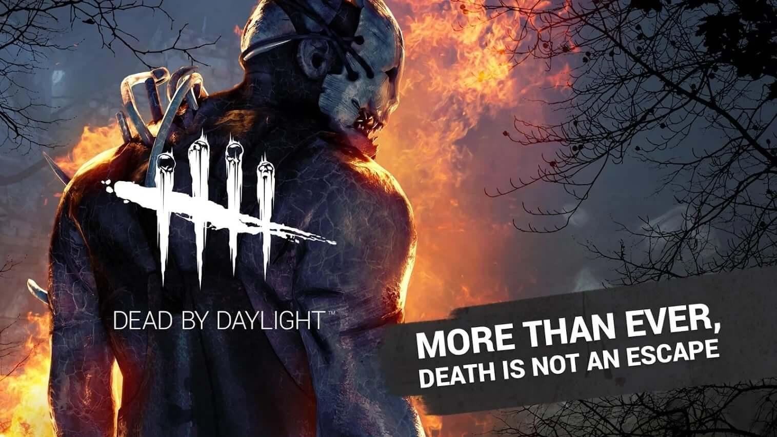 """لعبة قتيلا بواسطة ضوء النهار Dead by Daylight  """"أكثر من أي وقت مضى ، الموت ليس مهرباً""""."""