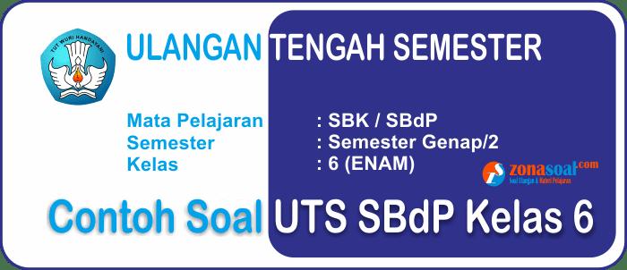 UTS SBK | Contoh Soal Seni Budaya dan Prakarya Kelas 6 SD Semester 2 (Genap) Terbaru