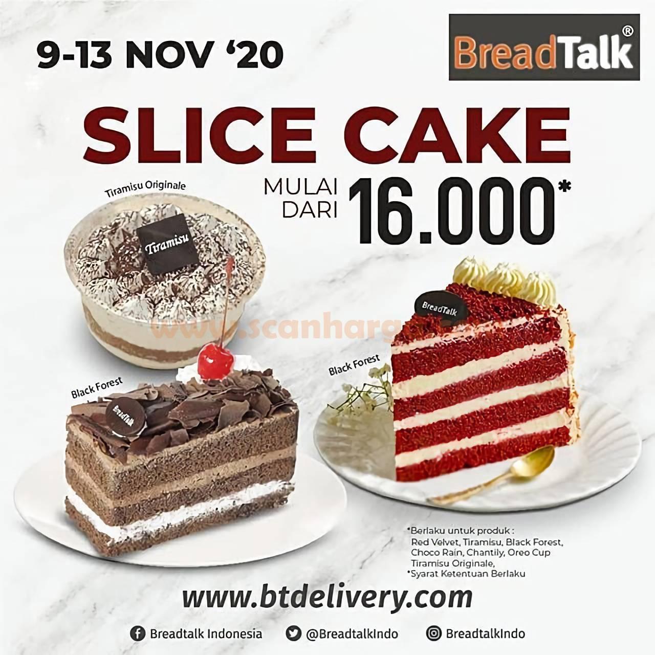 Promo BREADTALK SLICE CAKE! Harga Spesial hanya Rp 16.000 /slice
