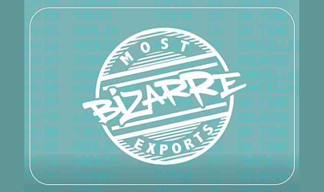 Most Bizarre Exports