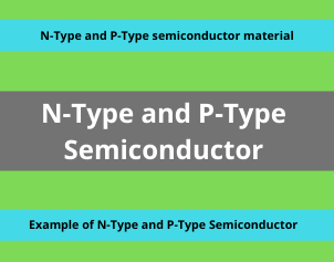 N-Type and P-Type Semiconductor