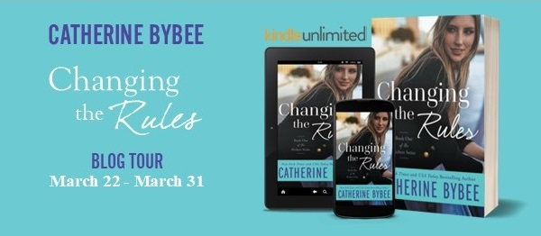 Changing the Rules by Catherine Bybee Blog Tour. March 22 - March 31.