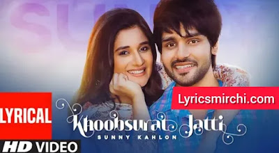 Khoobsurat Jatti खूबसूरत जट्टी Song Lyrics   Sunny Kahlon   Latest Punjabi Song 2020