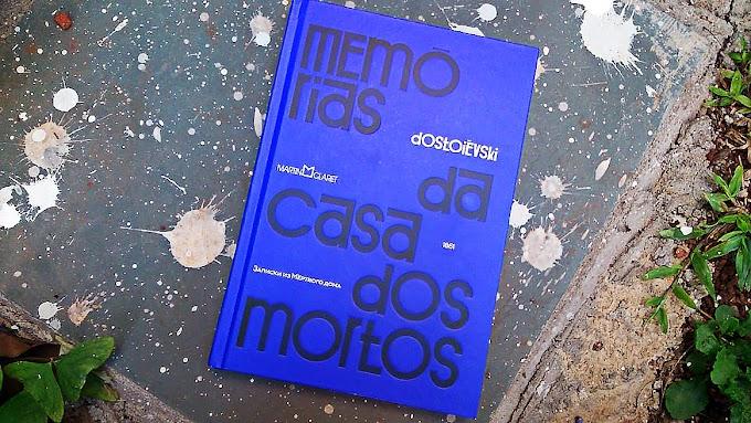 [RESENHA #713] MEMÓRIAS DA CASA DOS MORTOS - FIÓDOR DOSTOIÉVSKI