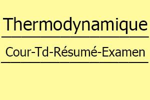 Thermodynamique 1 SMPC Cours // Td Et Exercices // Résumés // Examens