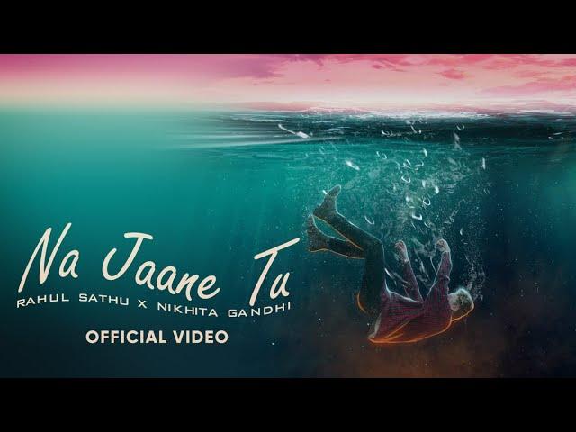 Na Jaane Tu Song Lyrics | Rahul Sathu x Nikhita Gandhi | Visualizer | Kunaal Vermaa Lyrics Planet