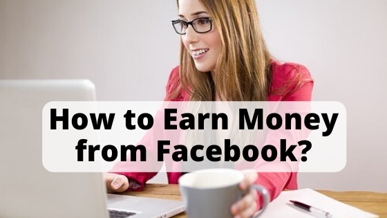 how to earn money from facebook in 2020