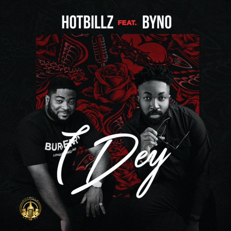 "Hotbillz – ""I Dey"" ft. Byno #Arewapublisize"