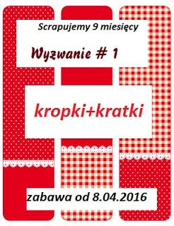 http://hubka38.blogspot.com/2016/04/scrapujemy-wyzwanie-1.html