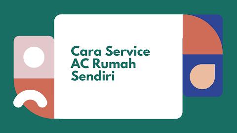 Cara Service AC Rumah Sendiri
