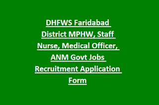 DHFWS Faridabad District MPHW, Staff Nurse, Medical Officer, ANM Govt Jobs Recruitment Application Form