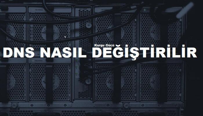 DNS Nasıl Değiştirilir ? Programsız DNS Değiştirme Resimli - Kurgu Gücü