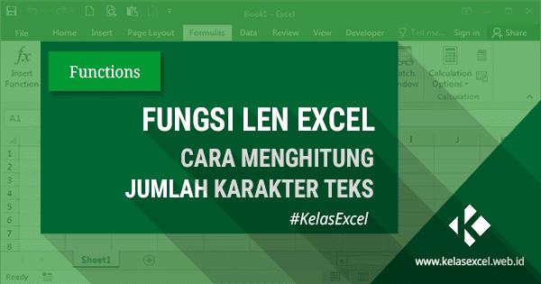 Fungsi/Rumus LEN Excel, Cara Menghitung Jumlah Karakter Teks Pada Microsoft Excel