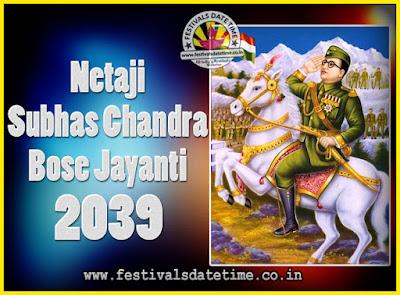 2039 Netaji Subhas Chandra Bose Jayanti Date, 2039 Subhas Chandra Bose Jayanti Calendar