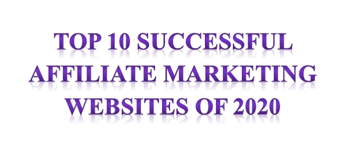 Top 10 Successful Affiliate Marketing Websites Of 2020