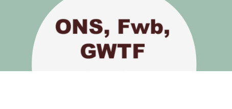 What is FwB? What is GWTF? What is ONS?