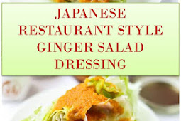 JAPANESE RESTAURANT STYLE GINGER SALAD DRESSING