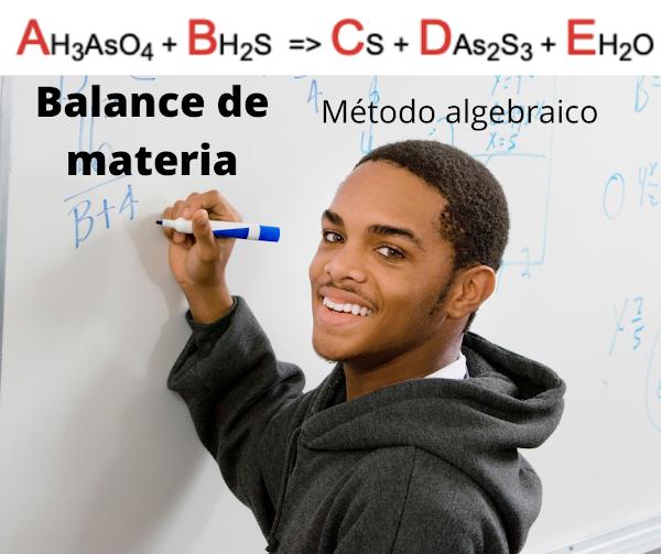 Balanceado por M. ALGEBRAICO : <H3AsO4 + H2S => S + As2S3+H2O>