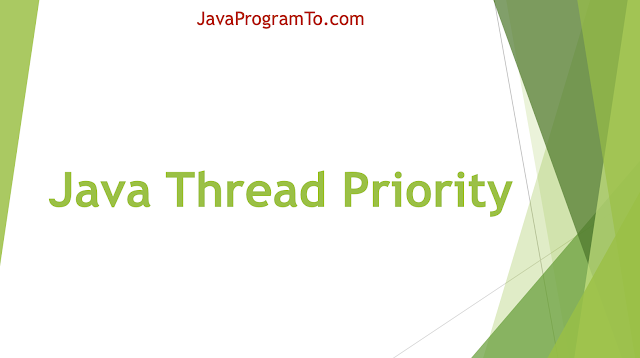 Java Thread characteristic Thread Priority  - Multithreading