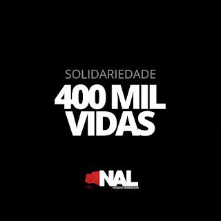 O Brasil chega a marca de 400 mil mortos desde o início da pandemia lamenta o vereador Nal Fernandes