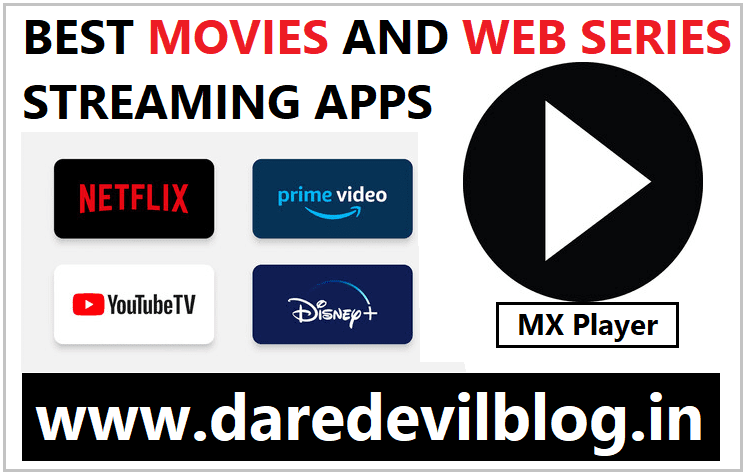Best Movies and web series streaming Apps 2021, Best Web series streaming apps, Best Movies streaming apps, Movies streaming platform, Web series streaming platforms,Technical Info.,