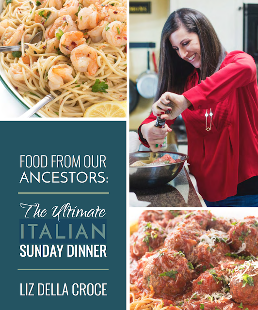 Food From Our Ancestors: The Ultimate Italian Sunday Dinner - eCookbook by Liz Della Croce of The Lemon Bowl