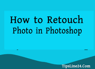 How to Retouch Photo in Adobe Photoshop