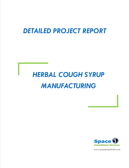 Project Report on Herbal Cough Syrup Manufacturing