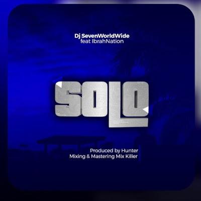 Dj Seven Ft. Ibranation - Solo