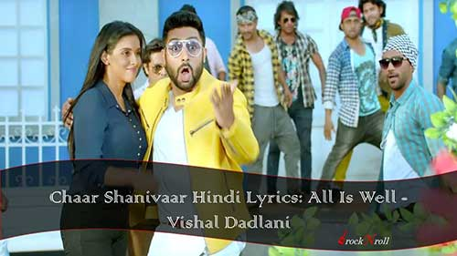 Chaar-Shanivaar-Hindi-Lyrics-All-Is-Well-Vishal-Dadlani