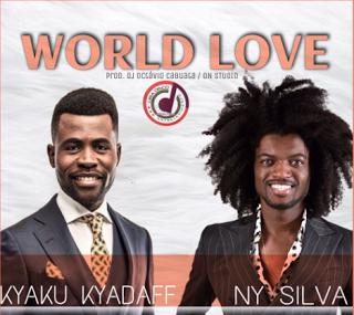 Kyaku Kyadaff & Ny Silva - World Love | DOWNLOAD