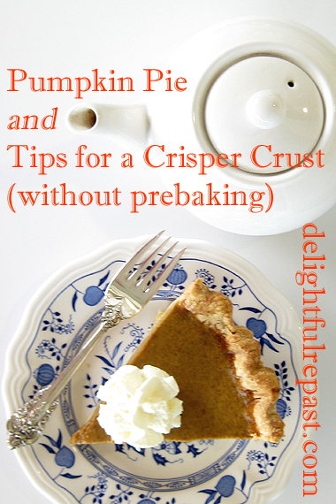 Pumpkin Pie - Tips for a Crisper Crust (without prebaking) / www.delightfulrepast.com