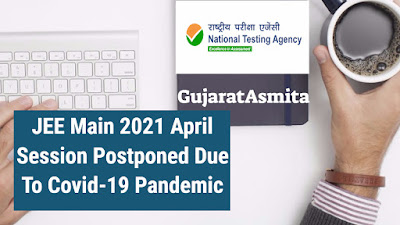 JEE Main 2021 April Session Postponed Due To Covid-19 Pandemic