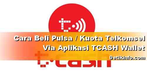Beli Pulsa dan Ambil Cashback di TCASH